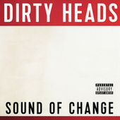 Sound of Change von The Dirty Heads
