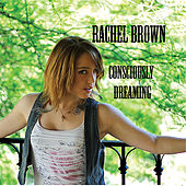 Consciously Dreaming-EP von Rachel Brown