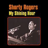 My Shining Hour by Shorty Rogers