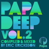PAPA DEEP, Vol. 2 (Compiled by Eric Ericksson) by Various Artists