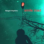 Smile Road by Abigail Hopkins