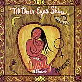 Til Their Eyes Shine: The Lullaby Album von Various Artists