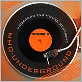 Underground House Sessions, Vol. 3 by Various Artists