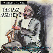 The Jazz Saxophone by Various Artists