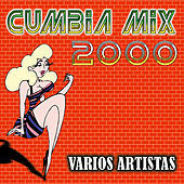 Cumbia Mix 2000 by Various Artists