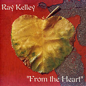 From the Heart by Ray Kelley Band