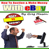 eBay Business Handbook for Beginners: How to Auction and Make Money With Ebay fra Greg Mason