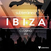 Subterraneo Ibiza 2014 Closing - EP van Various Artists