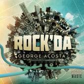 Rock'DA by George Acosta