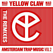 Amsterdam Trap Music, Vol. 2 (Remixes) by Yellow Claw