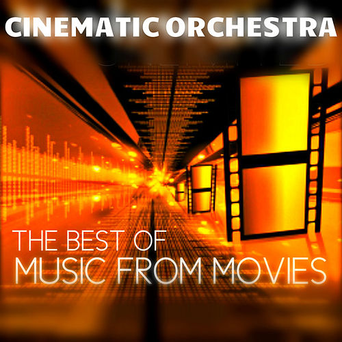 The Best of Music From Movies de Cinematic Orchestra