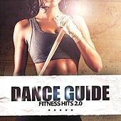 Dance Guide Fitness Hits 2.0 by Various Artists