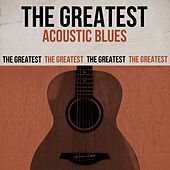 The Greatest Acoustic Blues de Various Artists