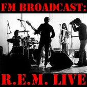 FM Broadcast: R.E.M by R.E.M.