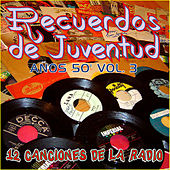 Recuerdos de Juventud los Años 50 Vol. 3 (12 Canciones de la Radio) van Various Artists