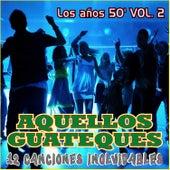 Aquellos Guateques los Años 50 Vol. 2 van Various Artists