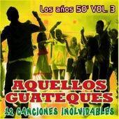 Aquellos Guateques los Años 50 Vol. 3 van Various Artists