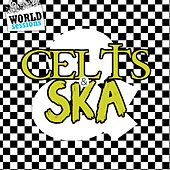 Celts & Ska: The Strength and Power of the New Young Musical Styles Mixed with Ancestral Energy. Best Songs & Greatest Hits of Celtic Lands von Various Artists