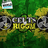Celts & Reggae: The Old Legend of Ancient People Who Dance Roots Music in the Nature. Best Songs & Greatest Hits of Celtic Lands von Various Artists