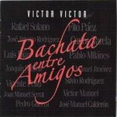 Bachata Entre Amigos by Various Artists