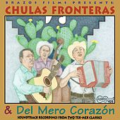 Chulas Fronteras & Del Mero Corazon by Various Artists