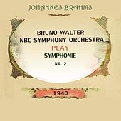 NBC Symphony Orchestra / Bruno Walter play: Johannes Brahms: Symphonie Nr. 2 by NBC Symphony Orchestra