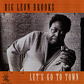Let's Go To Town by Big Leon Brooks