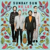 We Let Go van Sunday Sun