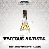 100 Roaring Charleston Classics by Various Artists