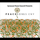 Syracuse Peace Council Presents: Peace Songs CNY de Various Artists