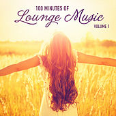 100 Minutes of Lounge Music, Vol. 1 by Various Artists