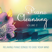 Piano Cleansing, Vol. 2 (Relaxing Piano Songs to Ease Your Mind) de Various Artists