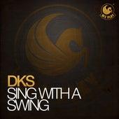 Sing With A Swing von DKS