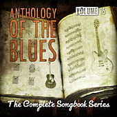 Anthology of the Blues - The Complete Songbook Series, Vol. 16 by Various Artists