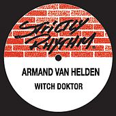 Witch Doktor von Armand Van Helden