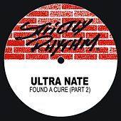 Found a Cure (Pt. II) by Ultra Nate
