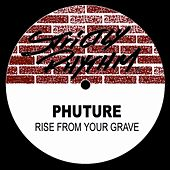 Rise From Your Grave de Phuture