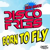 Born To Fly von Disco Fries