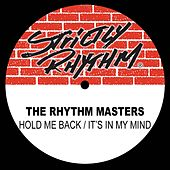 Hold Me Back / It's In My Mind de Rhythm Masters