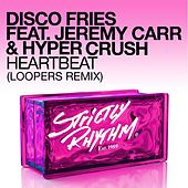 Heartbeat (feat. Jeremy Carr & Hyper Crush) (Loopers Remix) von Disco Fries