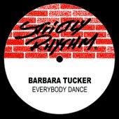 Everybody Dance by Barbara Tucker