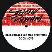 Go On Move (feat. Mad Stuntman) van Reel 2 Real