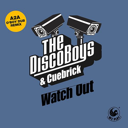 Watch Out (A2A O' Boy Dub Remix) von The Disco Boys
