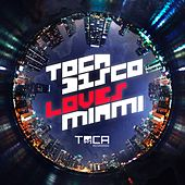 Tocadisco Loves Miami von Tocadisco