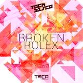 Broken Rolex von Tocadisco