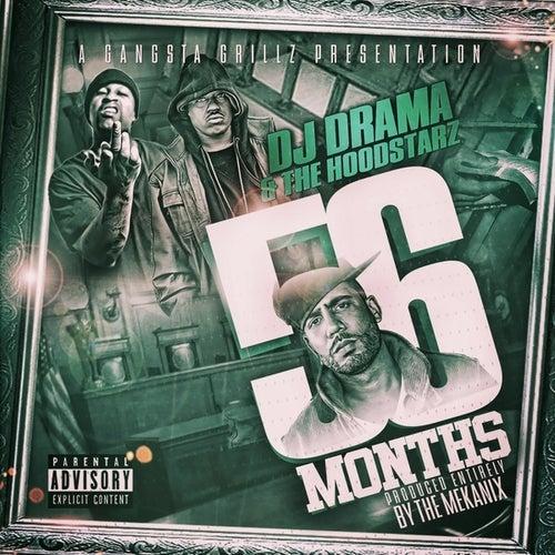 Dj Drama Presents: 56 Months by Hoodstarz