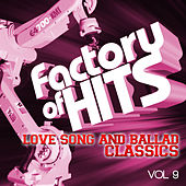 Factory of Hits - Love Song and Ballad Classics, Vol. 9 by Various Artists