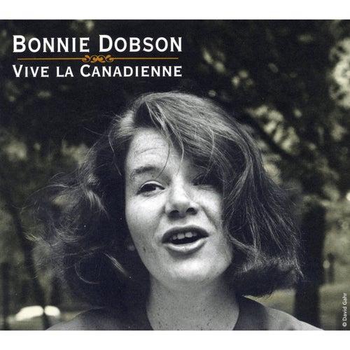 Vive La Canadienne by Bonnie Dobson