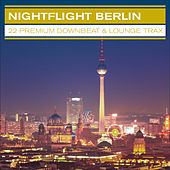Nightflight Berlin – 22 Premium Downbeat & Lounge Trax by Various Artists