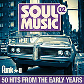 Soul Music 02 - 50 Hits From The Early Years by Various Artists